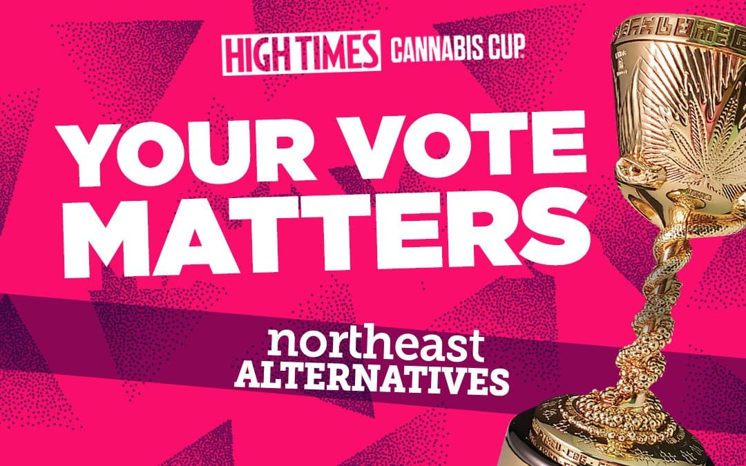 VOTE FOR NEA IN THESE HIGH TIMES CANNABIS CUP CATEGORIES!